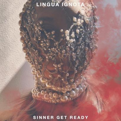 """Bild des Albumcovers von """"Sinner Get Ready"""" von Lingua Ignota"""