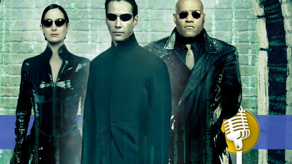 Sci-Fi Fantasy: We're Still Finding a Very Good 'Matrix' Trilogy Today And That's What We're Expecting From 'Matrix 4' [Podcast] - Kino News