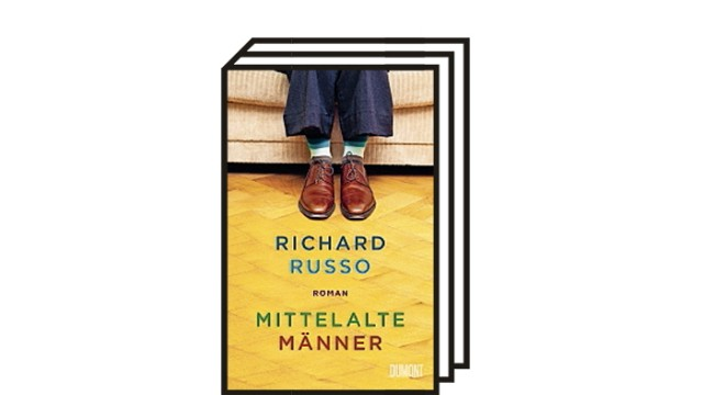 """""""middle aged men"""": Richard Russo: Middle-aged men.  a novel.  Translated from the English by Monica Kupffer.  Dumont, Cologne 2021. 604 pages, €26."""
